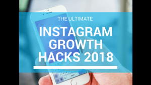 Instagram Growth Hacks 2018
