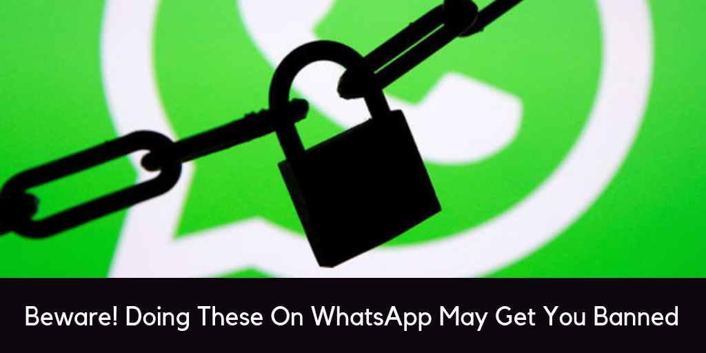 beware-doing-these-on-whatsapp-may-get-you-banned