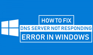 DNS-Server-is-Not-Responding-or-Unavailable-Error-on-Windows-10.