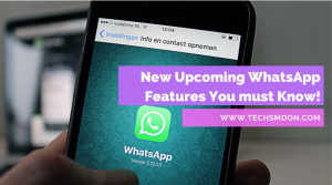 New-Upcoming-WhatsApp-Features-You-must-Know